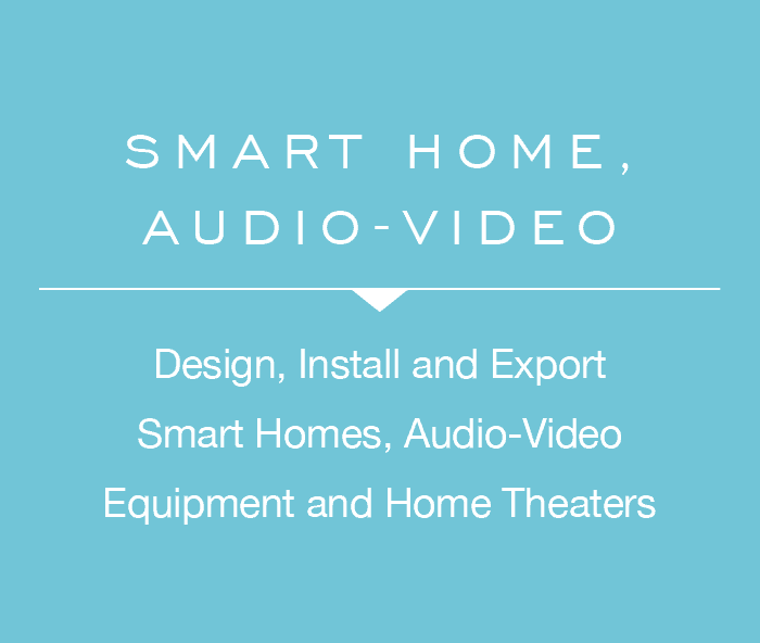Smart home, audio-video - Design, Install and Export Smart Homes, Audio-Video Equipment and Home Theaters
